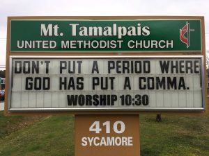 Sign Text: Don't put a period where god has put a comma. Worship 10:30am